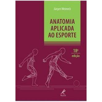 Anatomia Aplicada ao Esporte - 18ª Ed. 2013 - Nova Ortografia - 9788520432044