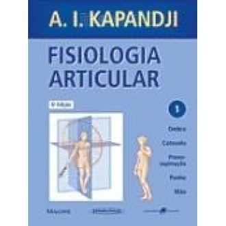 Fisiologia Articular. Ombro, Cotovelo, Prono-Supinação, Punho, Mão - Volume 1
