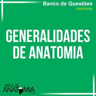 Generalidades de Anatomia - Questões Objetivas