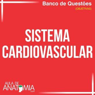 Sistema Cardiovascular - Questões Objetivas